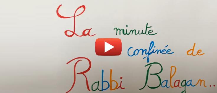 La minute confinée de Rabbi Balagan